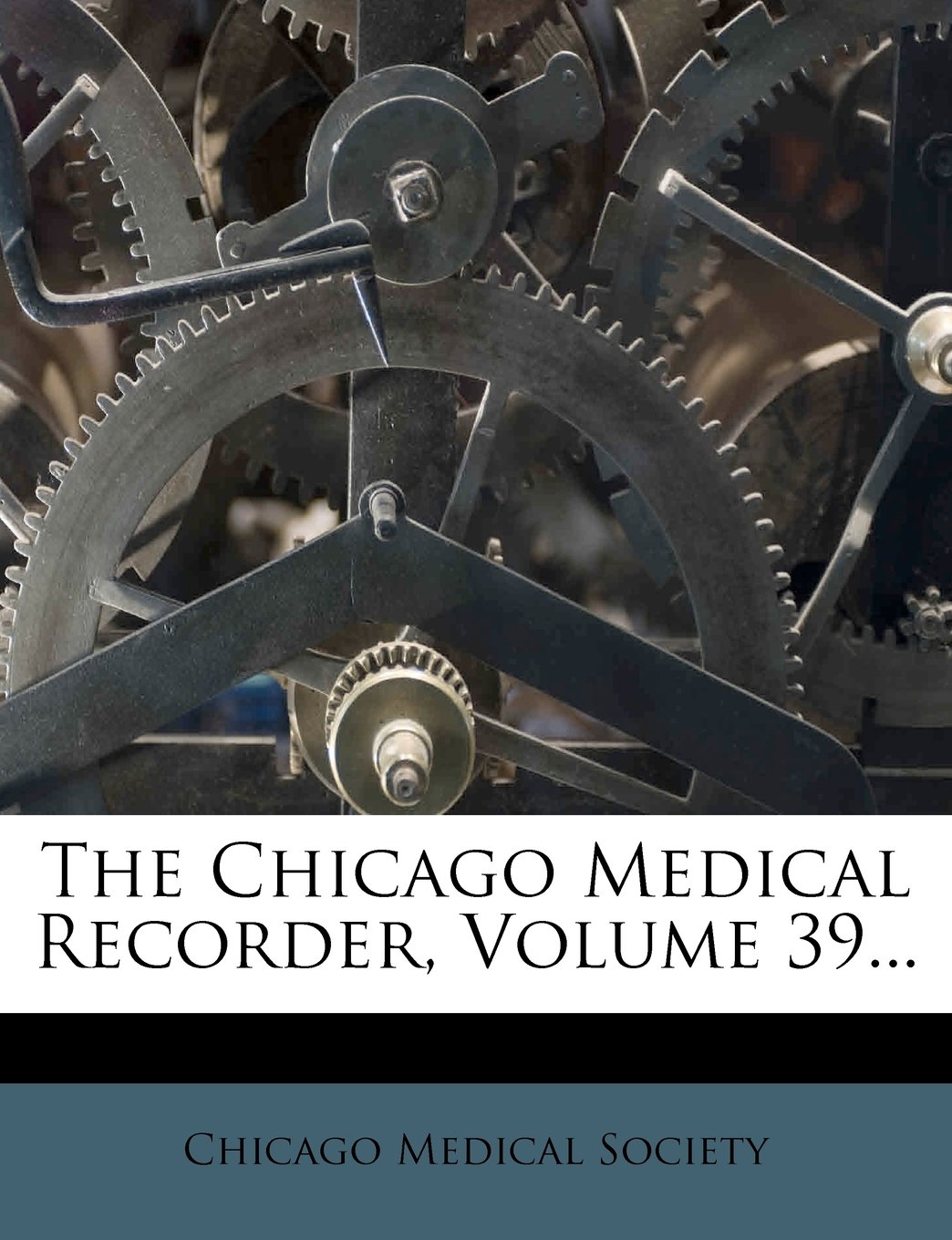 Download The Chicago Medical Recorder, Volume 39... ebook