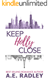 Keep Holly Close (The Remember Me Series Book 2)