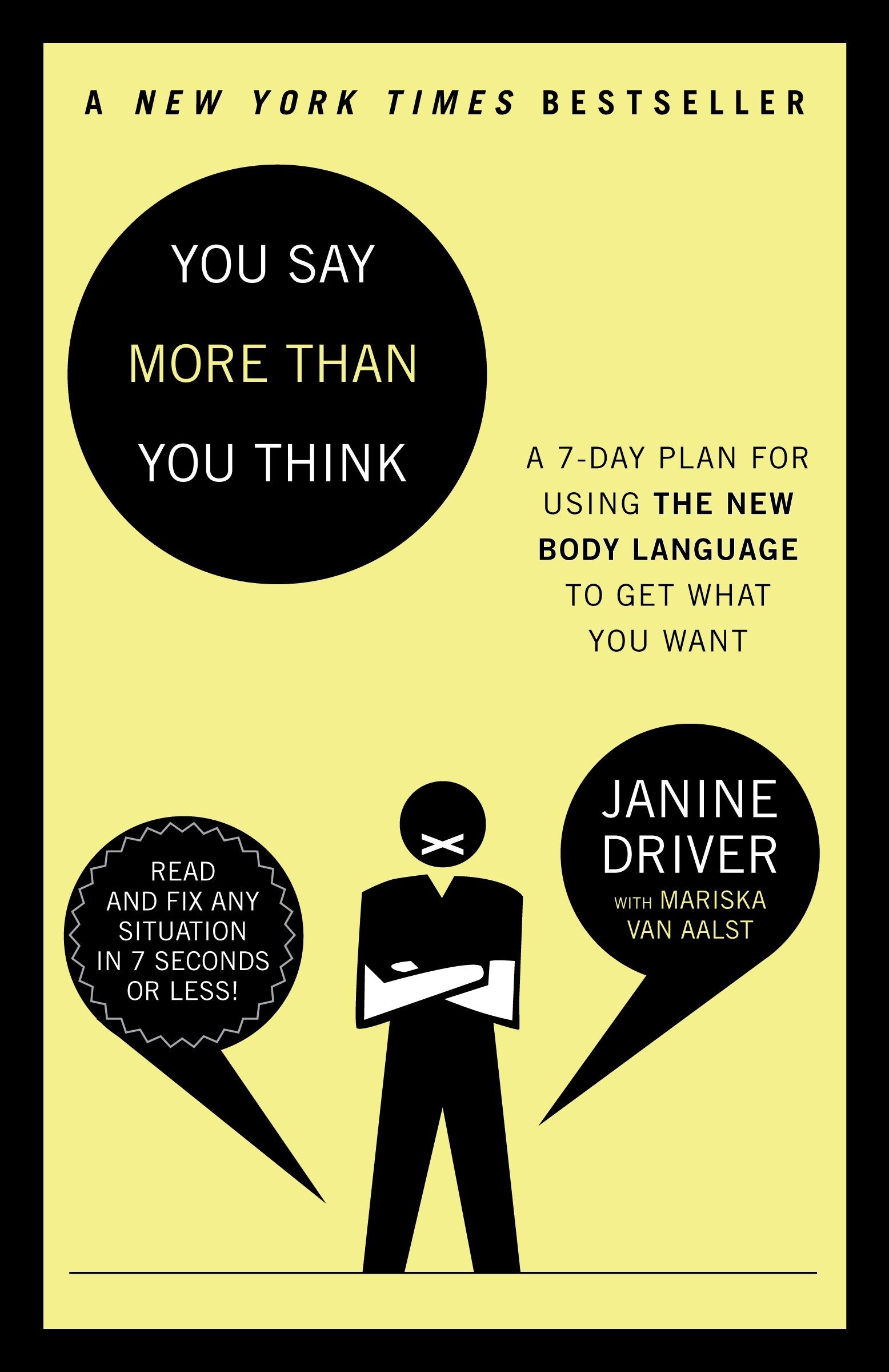You Say More Than You Think: A 7-Day Plan for Using the New Body Language to Get What You Want
