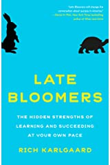 Late Bloomers: The Hidden Strengths of Learning and Succeeding at Your Own Pace Kindle Edition