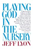 Playing God in the Nursery