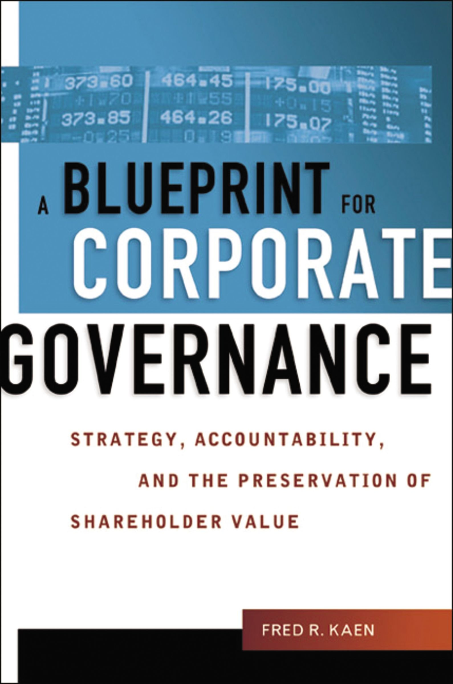 Blueprint for corporate governance a strategy accountability and blueprint for corporate governance a strategy accountability and the preservation of shareholder value fred kaen 9780814405864 amazon books malvernweather Gallery
