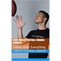 2019 Fantasy Football Winning Formula: Talent Over Everything (English Edition)
