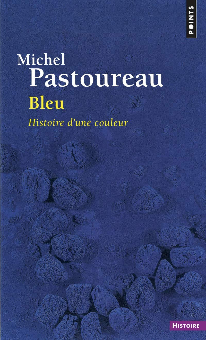 Bleu. Histoire D'Une Couleur (English and French Edition
