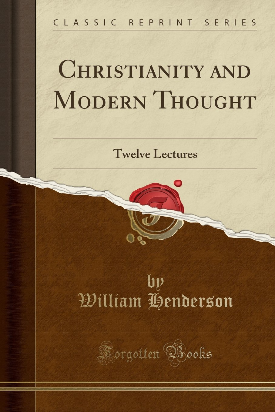 Read Online Christianity and Modern Thought: Twelve Lectures (Classic Reprint) ebook