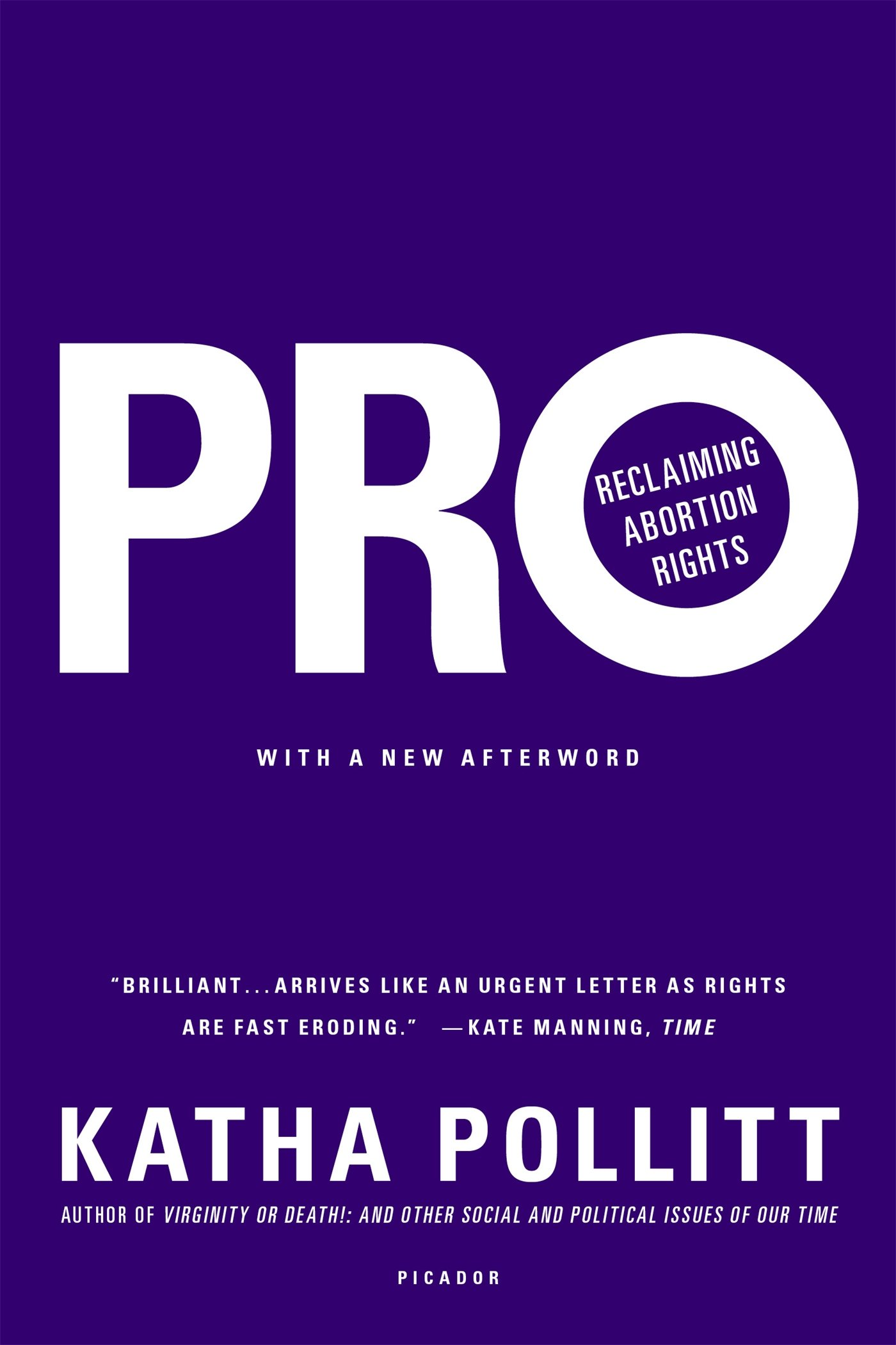 pro reclaiming abortion rights katha pollitt 9781250072665 pro reclaiming abortion rights katha pollitt 9781250072665 com books