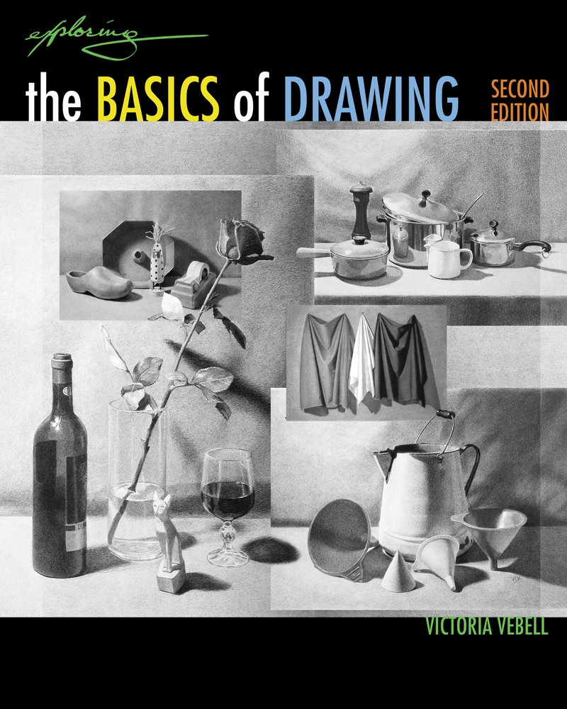 Exploring the Basics of Drawing (Book Only)