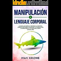 Manipulación & Lenguaje Corporal: La gente lee, manipula y reconoce las mentiras - Aprende todo sobre la psicología y la…