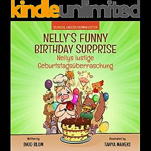 Nelly's Funny Birthday Surprise - Nellys lustige Geburtstagsüberraschung: English German Bilingual Children's Picture…