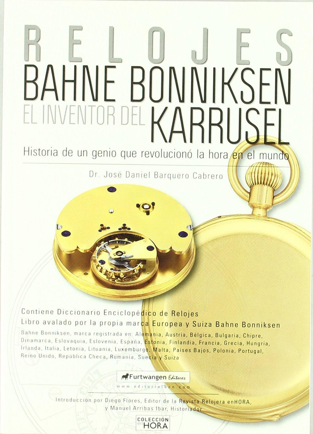 Relojes : Bahne Bonniksen, el genio relojero: José Daniel Barquero Cabrero: 9788493634025: Amazon.com: Books