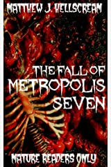 The Fall of Metropolis Seven: An Alien Infection Screamer Kindle Edition