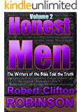 Honest Men (Volume 2): The Writers of the Bible Told the Truth
