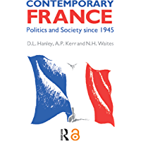 Contemporary France: Politics and Society since 1945 (English Edition)