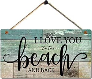 Beach Decor Signs I Love You to the Beach and Back Plaque for Beach Theme Wall Art Decoration by 11.5x6 Inches