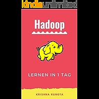 Lernen Sie Hadoop an einem Tag: Master Big Data mit diesem kompletten Guide (German Edition)