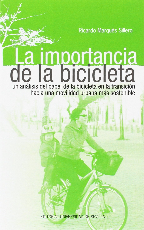 LA IMPORTANCIA DE LA BICICLETA: Un análisis del papel de la ...