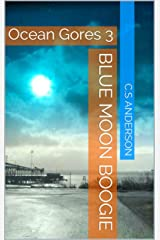 Blue Moon Boogie: Ocean Gores 3 Kindle Edition