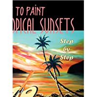 How to Paint Tropical Sunsets: Step by Step