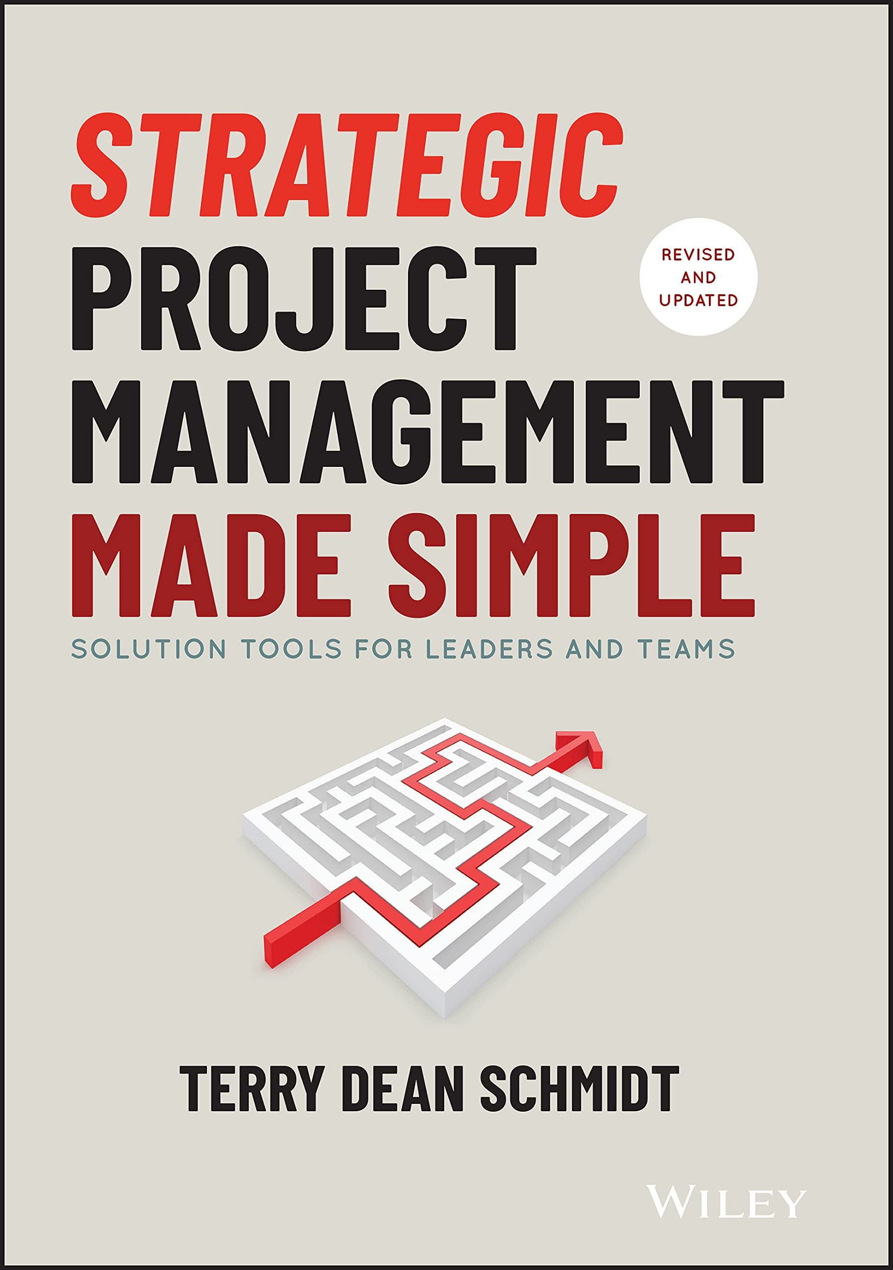 Strategic Project Management Made Simple: Solution Tools for Leaders and Teams, 2nd Edition