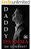 Daddy Dilemma: A DILF Mania Collaboration