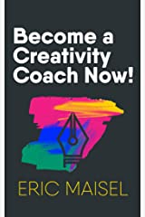 Become a Creativity Coach Now! Kindle Edition