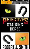 Petectives: Stalking Horse (English Edition)