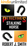 Petectives: Stalking Horse