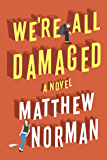 We're All Damaged (English Edition)