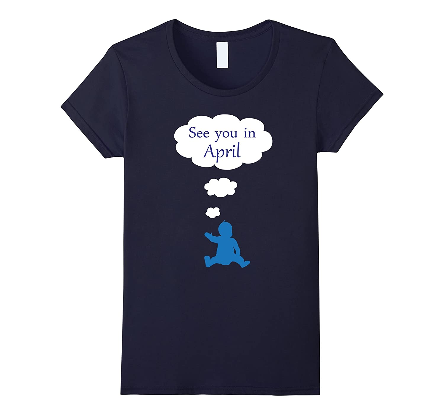 Womens See You in April maternity shirt womens | baby boy blue-FL