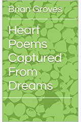 Heart Poems Captured From Dreams Kindle Edition
