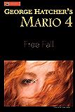 Mario 4: Free Fall (Ambulance Chaser)