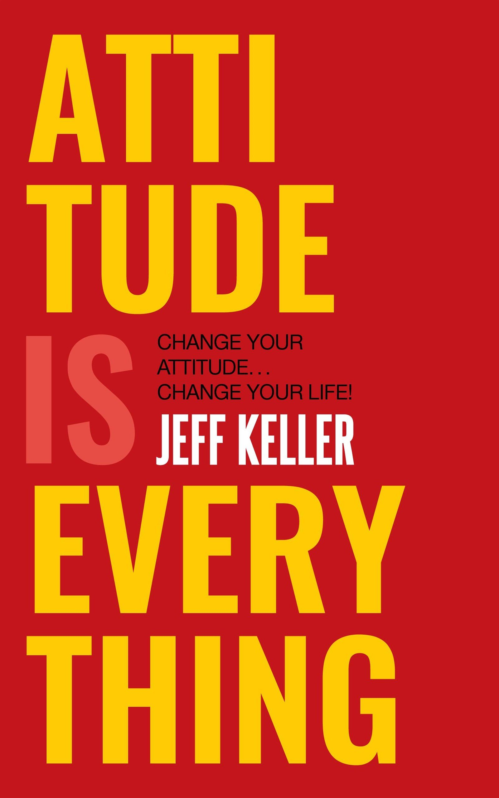 Attitude Is Everything: Change Your Attitude ... Change Your Life! (B01MPZZLPT) Amazon Price History, Amazon Price Tracker