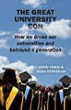The Great University Con: How we broke our universities and betrayed a generation