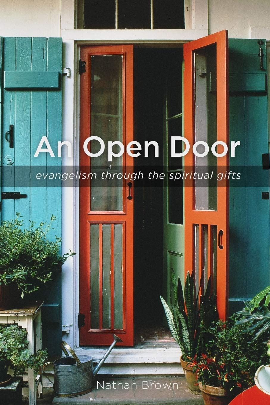 An Open Door: Evangelism through the Spiritual Gifts: Amazon.es: Brown, Nathan: Libros en idiomas extranjeros