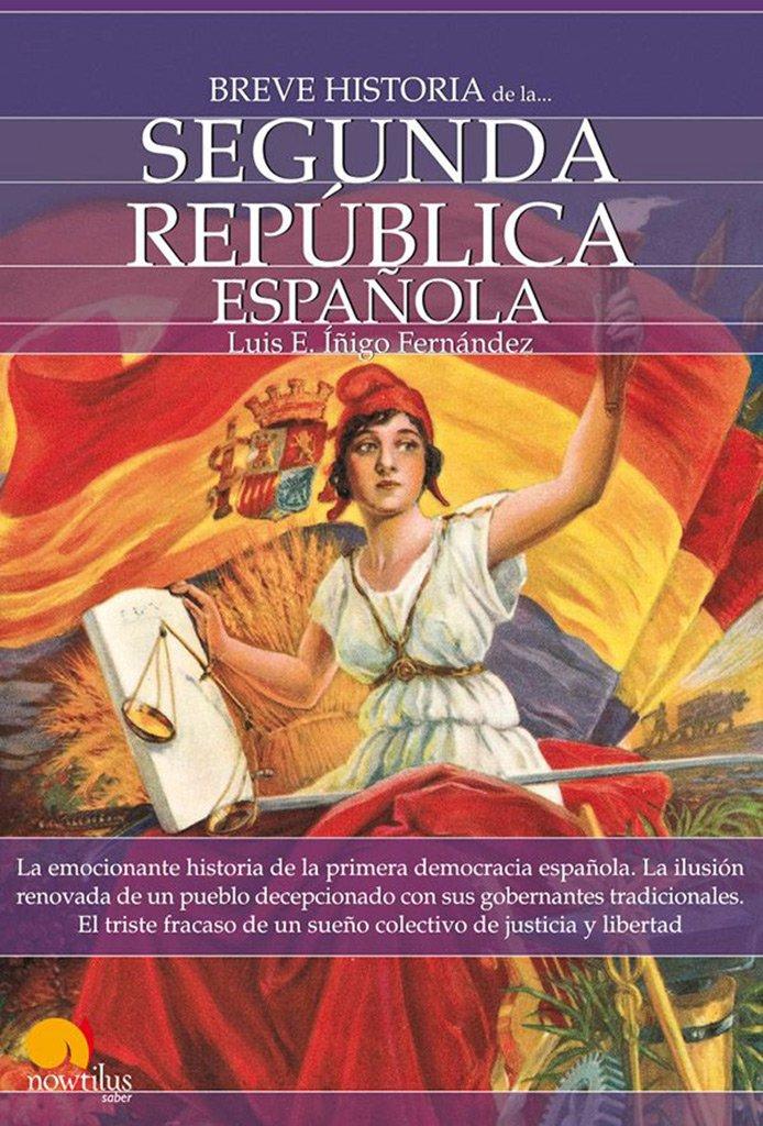 Breve Historia De La . . . Segunda Republica Española Spanish ...
