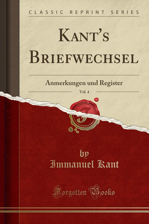 Kants Briefwechsel Vol 4 Anmerkungen Und Register