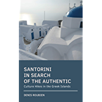 Santorini. In search of the authentic: Culture Hikes in the Greek Islands (English Edition)