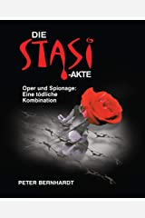 Die Stasi-Akte: Oper und Spionage: Eine tödliche Kombination (German Edition) Kindle Edition