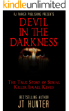 Devil in The Darkness: True Story of Serial Killer ISRAEL KEYES (English Edition)