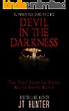 Devil in The Darkness: True Story of Serial Killer ISRAEL KEYES (English Edition)
