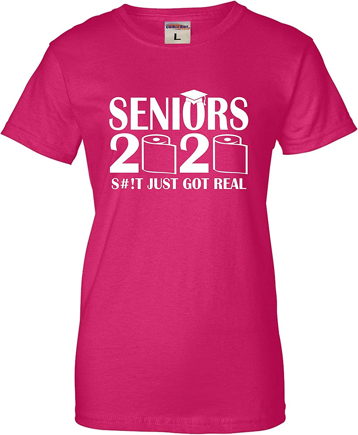 Go All Out Womens Seniors 2020 Funny Graduation S#!t Just Got Real T-Shirt