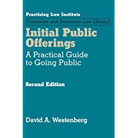 Initial Public Offerings: A Practical Guide to Going Public (updated October 2017)
