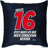 Kissen mit Innenkissen - endlich 16 Jahre - lustiger Print - liebes Geschenk Idee zum 16 Geburtstag - 40 x 40 cm blau : )