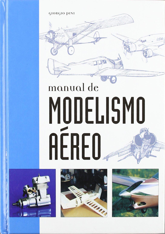 Manual De Modelismo Aereo: GIOGIO PINI: 9788489978300 ...