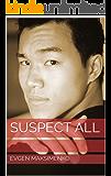 Suspect all