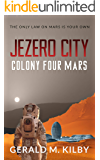 Jezero City: Colony Four Mars (Colony Mars Book 4)