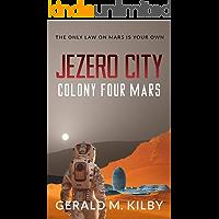Jezero City: Colony Four Mars (Colony Mars Book 4)