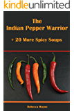 The Indian Pepper Warrior & 20 More Spicy Soups
