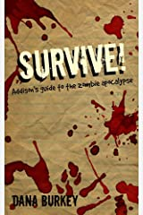 SURVIVE!: Addison's guide to the zombie apocalypse Kindle Edition
