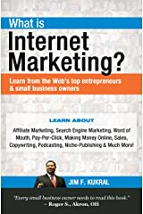 What Is Internet Marketing? (Learn from the Web's top entrepreneurs & small business owners Book 1) Kindle Edition